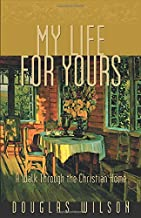My Life for Yours: A Walk through the Christian Home