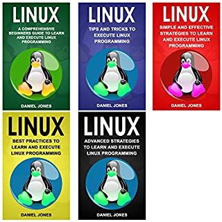 Linux: 5 Books in 1- Bible of 5 Manuscripts in 1- Beginner's Guide+ Tips and Tricks+ Effective Strategies+ Best Practices to Learn Linux Programming Efficiently+ Advanced Strategies. audiobook cover art