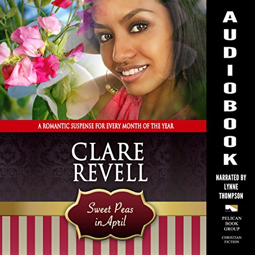 Sweet Peas in April Audiobook By Clare Revell cover art