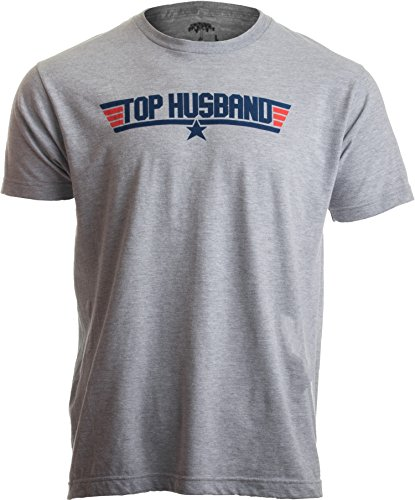 Top Husband | Funny 80s Dad Humor Movie Gun 1980s Military Air Force T-Shirt-(Adult,M) Heather Grey