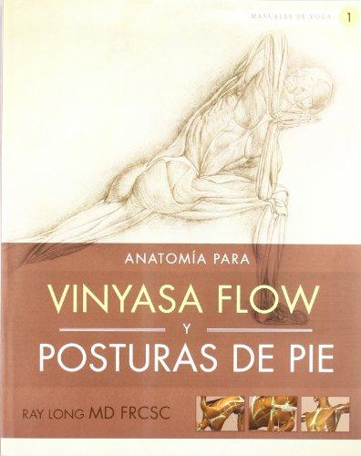 Anatomía para vinyasa flow y posturas de pie (Manuales De Yoga (acanto))