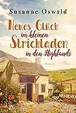 Neues Glück im kleinen Strickladen in den Highlands von Susanne Oswald