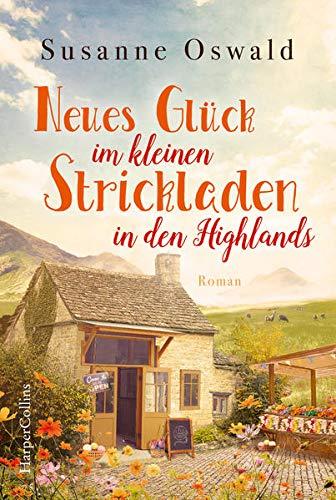 Buchseite und Rezensionen zu 'Neues Glück im kleinen Strickladen in den Highlands' von Susanne Oswald