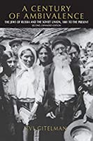 A Century of Ambivalence, Second Expanded Edition: The Jews of Russia and the Soviet Union, 1881 to the Present