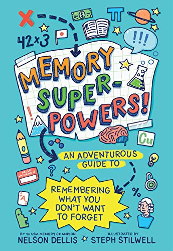 Memory Superpowers!: An Adventurous Guide to Remembering What You Don't Want to Forget