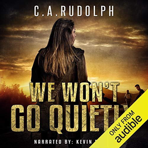 We Won't Go Quietly Audiobook By C.A. Rudolph cover art