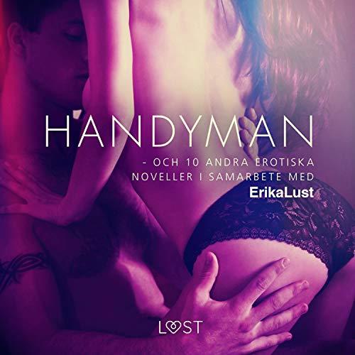Handyman - och 10 andra erotiska noveller i samarbete med Erika Lust Titelbild