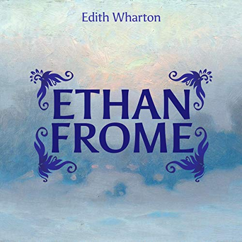 Ethan Frome Audiobook By Edith Warton cover art