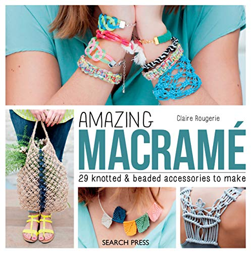 Amazing Macramé: 29 knotted & beaded accessories to make (English Edition)