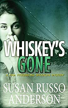 Whiskey's Gone (A Fina Fitzgibbons Brooklyn Mystery Book 3) by [Susan Russo Anderson]