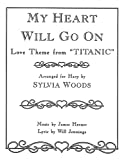 My Heart Will Go on: Love Theme from 'Titanic': Arranged for Harp
