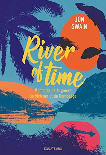 River of Time: Mémoires de la guerre du Vietnam et du Cambodge