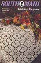 Tabletop Elegance: Two Tablecloths, Two Doilies & One Table Runner to Crochet (South Maid (Article J.12 Book 388 CC-A))