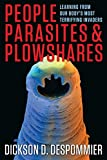 People, Parasites, and Plowshares: Learning From Our Body's Most Terrifying Invaders - Dickson D. Despommier