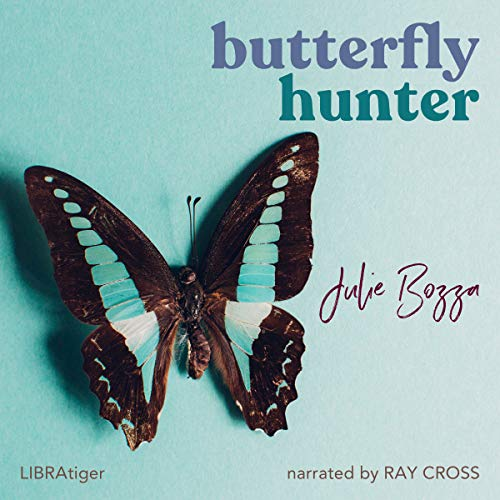 Butterfly Hunter Audiobook By Julie Bozza cover art