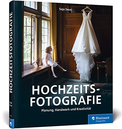 Hochzeitsfotografie: Perfekte Planung, professionelle Bilder, kreatives Business