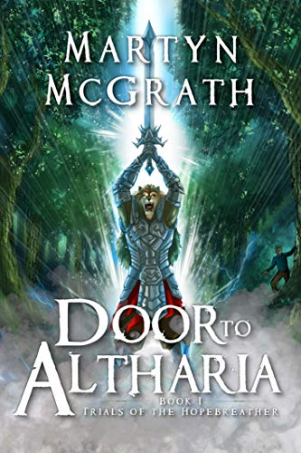 Door to Altharia (Trials of the Hopebreather Book #1)