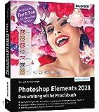 Photoshop Elements 2021 - Das umfangreiche...
