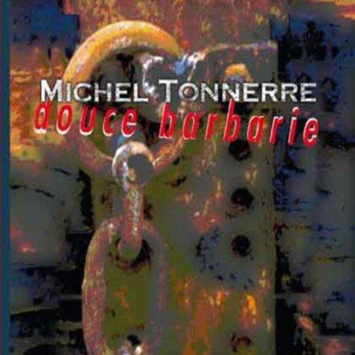 Douce Barbarie - Michel Tonnerre -Nouvelle Edition KMCD 561