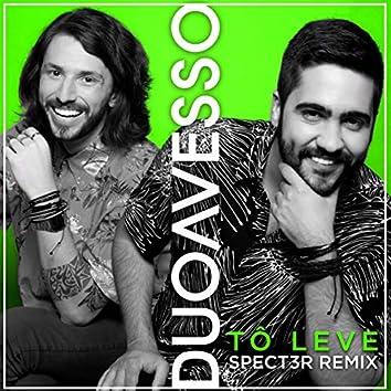 Tô Leve (SPECT3R Remix)