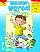 Never-Bored: Kid Book 2, Ages 4-5 (Never-Bored Kid Book)