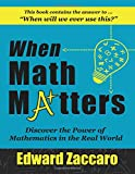 When Math Matters: Discover the Power of Mathematics in the Real World