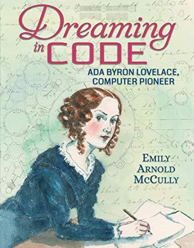 Image of Dreaming in Code: Ada Byron Lovelace, Computer Pioneer