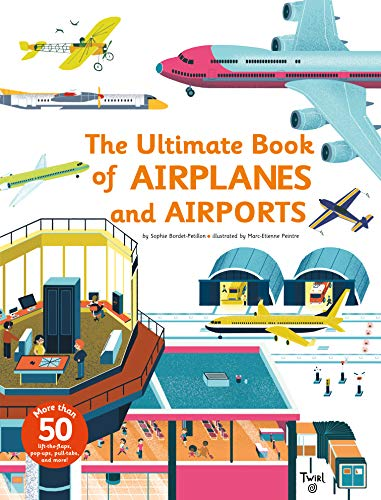 Ultimate Book of Airplanes and Airports (The Ultimate Book of)