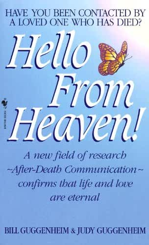 Hello from Heaven: A New Field of Research-After-Death Communication Confirms That Life and Love Are Eternal (English Edition)