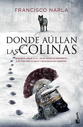Donde aúllan las colinas (Novela histórica)