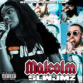 Rip Malcolm (An Ode to Mac Miller)