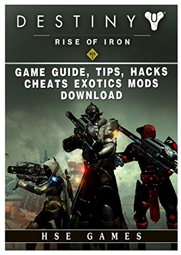 Destiny Rise of Iron Game Guide, Tips, Hacks, Cheats Exotics, Mods Download