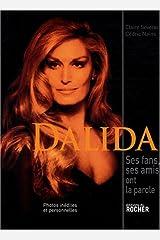 Dalida: Ses fans, ses amis ont la parole... Broché