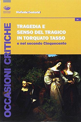 Tragedia e senso del tragico in Torquato Tasso e nel secondo Cinquecento