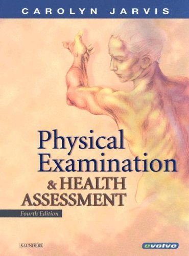 Physical Examination & Health Assessment 4th (fourth) by Jarvis PhD APN CNP, Carolyn (2003) Hardcove