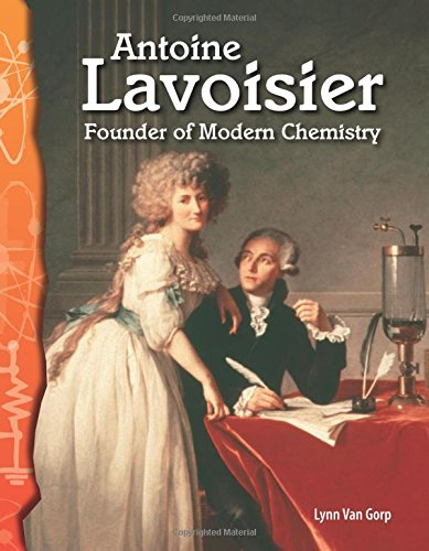 Antoine Lavoisier: Founder of Modern Chemistry: Physical Science (Science Readers)