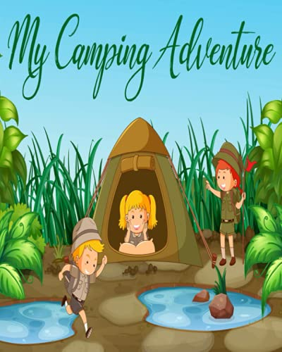My Camping Adventure: Camping Journal| Prompt Journal and Outdoor Activity Book for Kids| Perfect Campsite Diary, Notebook, Logbook for Kids aged 7-12 ... Bonus Nature Treasure Hunt Activity Pages