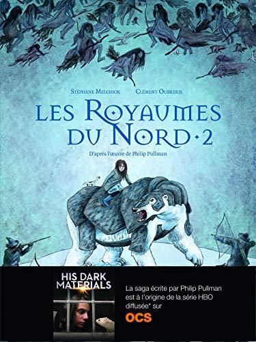 À la croisée des mondes : Les Royaumes du Nord (Tome 2)
