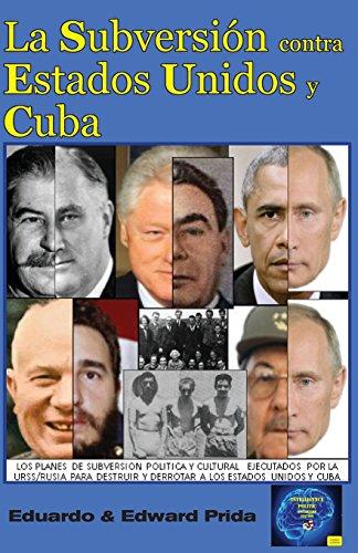 La Subversión contra Estados Unidos y Cuba: Volume 1 (Inteligencia Política)