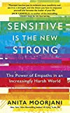 Sensitive is the New Strong - The Power of Empaths in an Increasingly Harsh World