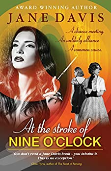 At the Stroke of Nine O'Clock: A chance meeting. An unlikely alliance. A common cause. by [Jane Davis]