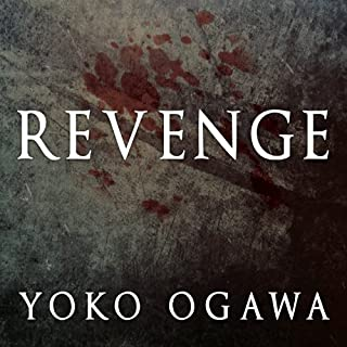 Revenge     Eleven Dark Tales              By:                                                                                                                                 Yoko Ogawa                               Narrated by:                                                                                                                                 Kaleo Griffith,                                                                                        Johanna Parker                      Length: 4 hrs and 24 mins     45 ratings     Overall 3.9