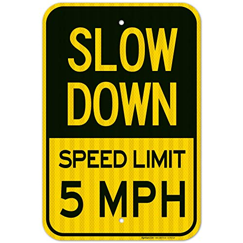 Slow Down Sign, Speed Limit 5 MPH Sign, Large 12x18 3M Reflective (EGP) Rust Free .63 Aluminum, Weather/Fade Resistant, Easy Mounting, Indoor/Outdoor Use, Made in USA by Sigo Signs