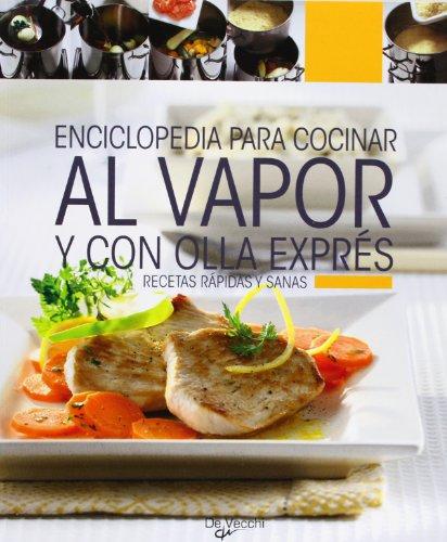 Enciclop.para cocinar al vapor y olla exprés (Cocina (de Vecchi))