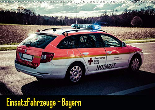 Einsatzfahrzeuge - Bayern (Wandkalender 2021 DIN A3 quer)