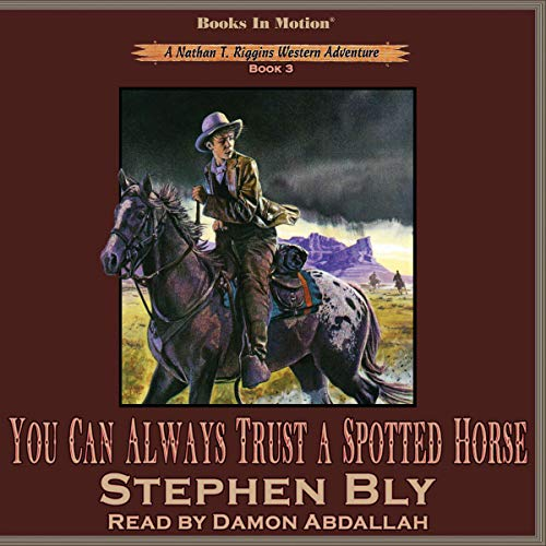 You Can Always Trust a Spotted Horse Audiobook By Stephen Bly cover art