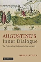 Augustine's Inner Dialogue: The Philosophical Soliloquy in Late Antiquity (English Edition)