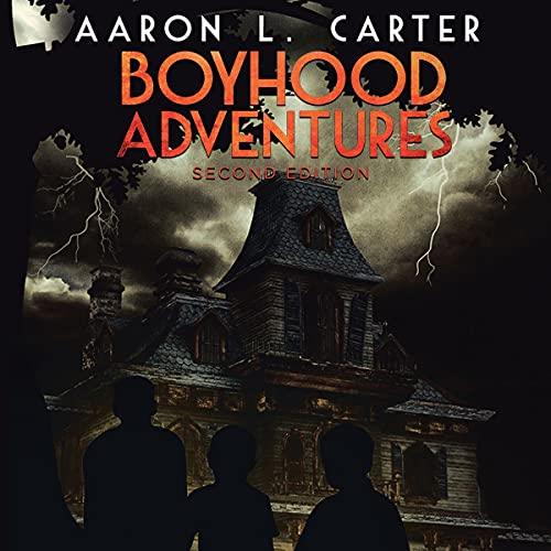 Boyhood Adventures Audiobook By Aaron L. Carter cover art