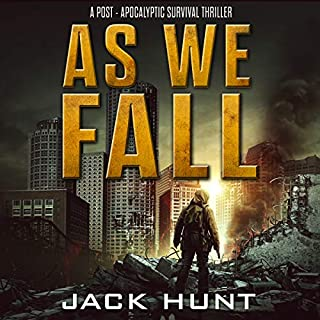 As We Fall: A Post-Apocalyptic Survival Thriller     Against All Odds, Book 1              Written by:                                                                                                                                 Jack Hunt                               Narrated by:                                                                                                                                 Kevin Pierce                      Length: 5 hrs and 9 mins     1 rating     Overall 5.0