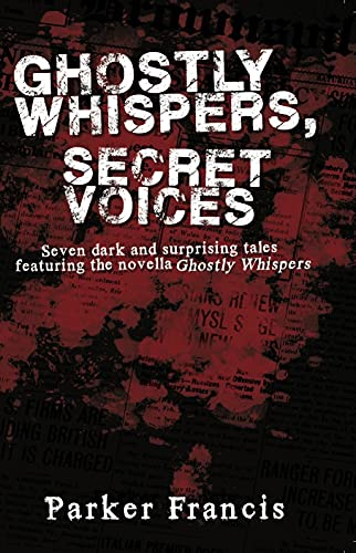 Ghostly Whispers, Secret Voices: Seven dark and surprising tales